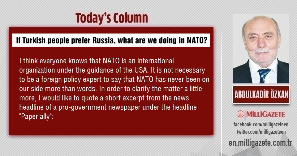 "Abdulkadir Özkan: ""If Turkish people prefer Russia, what are we doing in NATO?"""