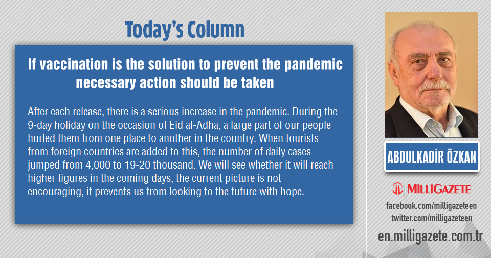"""Abdulkadir Özkan: """"If vaccination is the solution to prevent the pandemic, necessary action should be taken"""""""