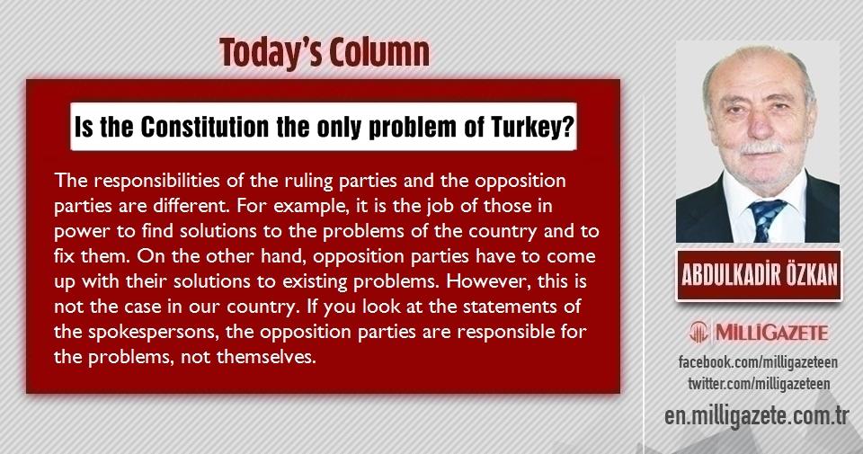 "Abdulkadir Özkan: ""Is the Constitution the only problem of Turkey?"""