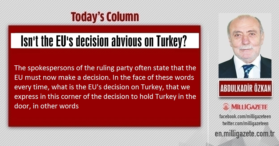 "Abdulkadir Özkan: ""Isnt the EUs decision abvious on Turkey?"""