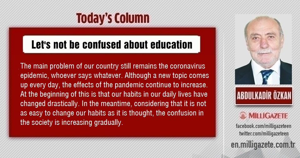 "Abdulkadir Özkan: ""Lets not be confused about education"""