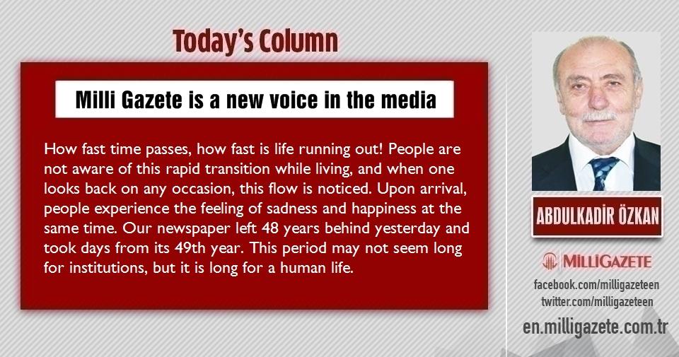 "Abdulkadir Özkan: ""Milli Gazete is a new voice in the media"""