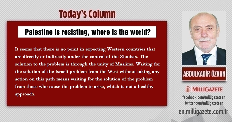 "Abdulkadir Özkan: ""Palestine is resisting, where is the world?"