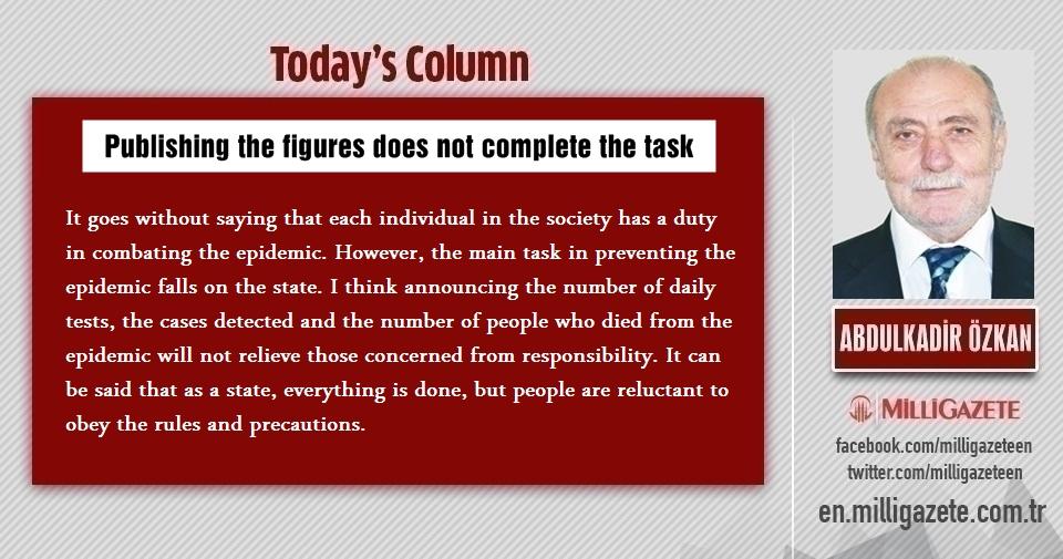 "Abdulkadir Özkan: ""Publishing the figures does not complete the task"""