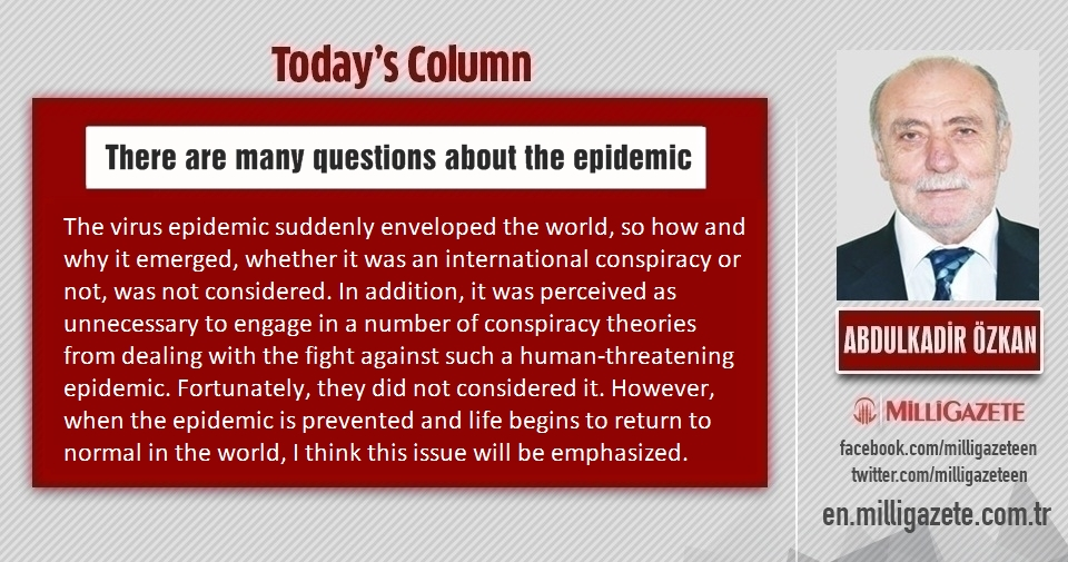 "Abdulkadir Özkan: ""There are many questions about the epidemic"""