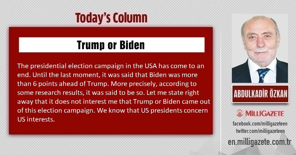 """Abdulkadir Özkan: """"Trump or Biden"""""""