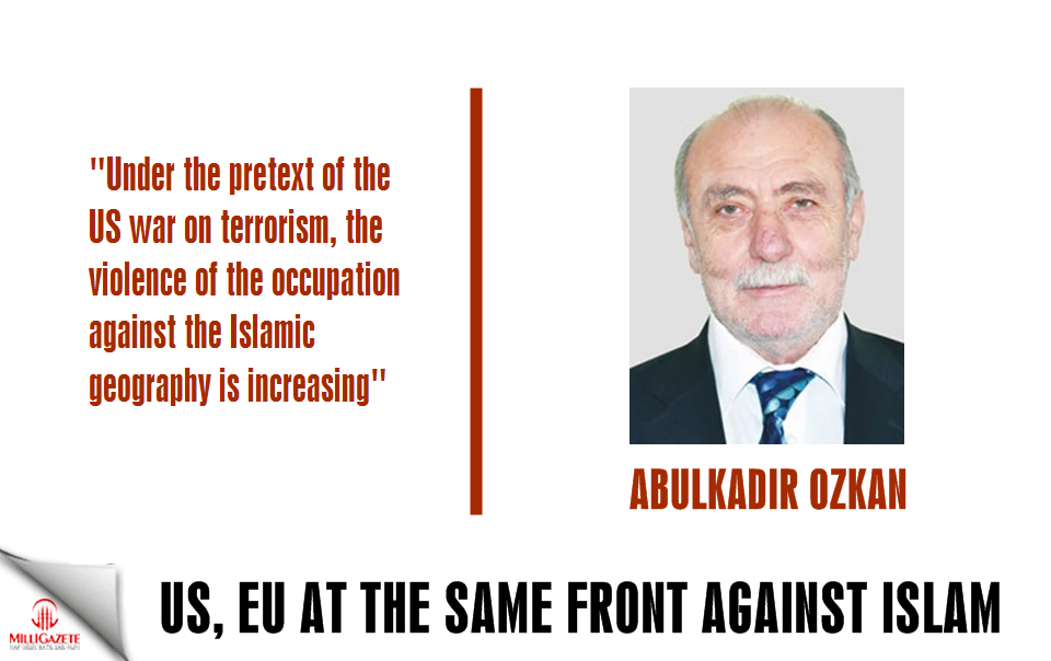 "Abdulkadir Ozkan: ""US and EU at the same front against Islam"""