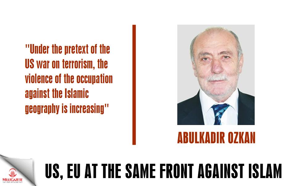 "Abdulkadir Ozkan: ""US and EU at the same front against Islam"""