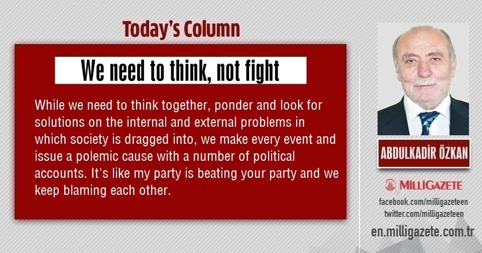 """Abdulkadir Özkan: """"We need to think, not fight"""""""