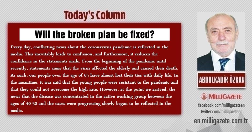 "Abdulkadir Özkan: ""Will the broken plan be fixed?"""
