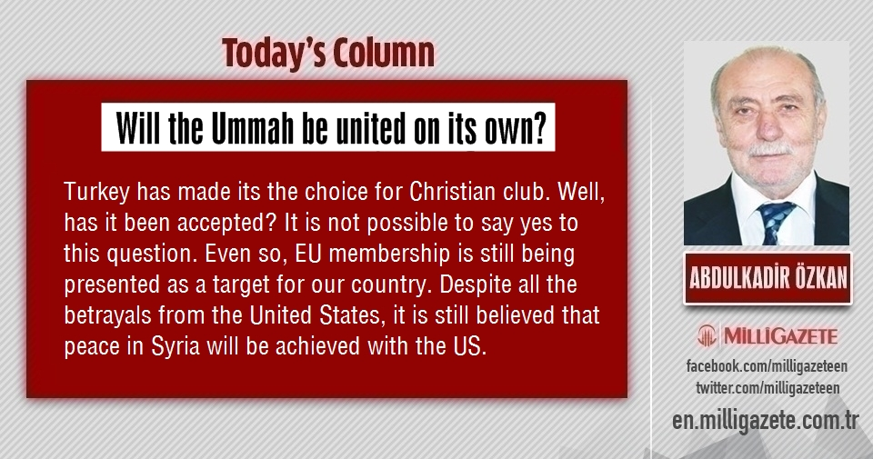 "Abdulkadir Özkan: ""Will the Ummah be united on its own?"""