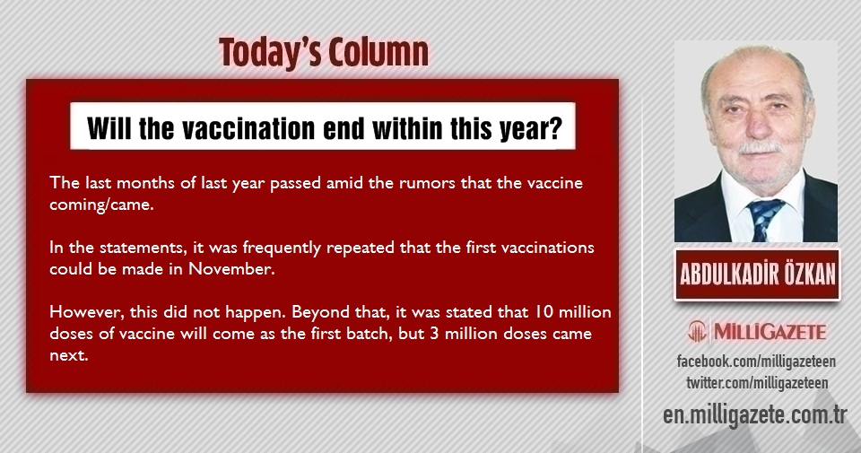 "Abdulkadir Özkan: ""Will the vaccination end within this year?"""