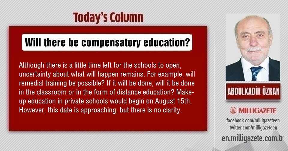 "Abdulkadir Özkan: ""Will there be compensatory education?"""