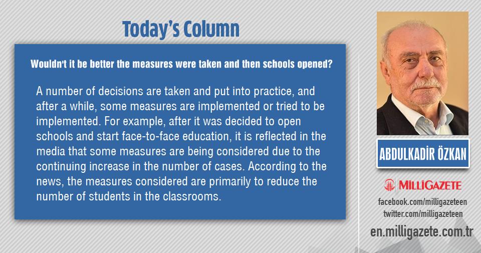 """Abdulkadir Özkan: """"Wouldnt it be better the measures were taken and then schools opened?"""""""