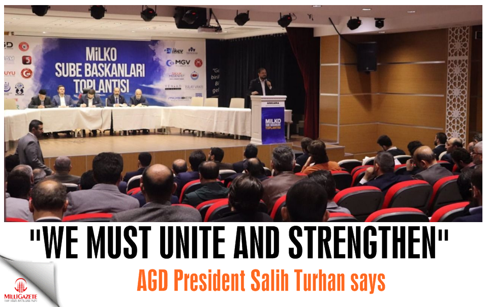 "AGD President Salih Turhan: ""We must unite and strengthen"""