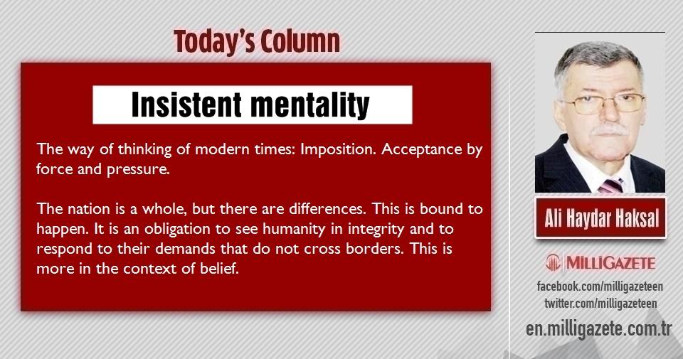 """Ali Haydar Haksal: """"Insistent mentality"""""""