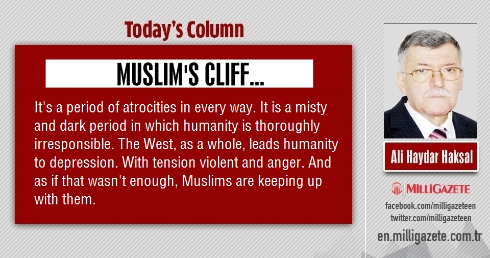 "Ali Haydar Haksal: ""Cliff of Muslims..."""