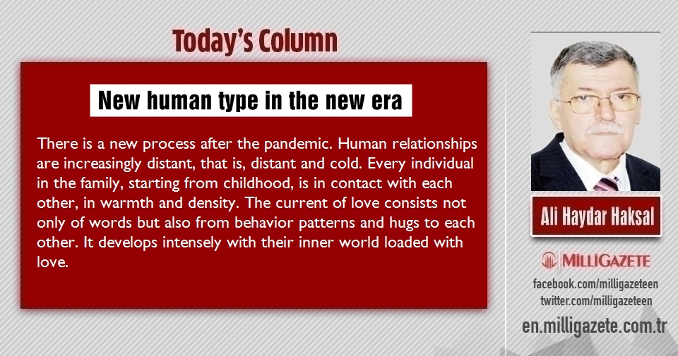 "Ali Haydar Haksal: ""New human type in the new era"""