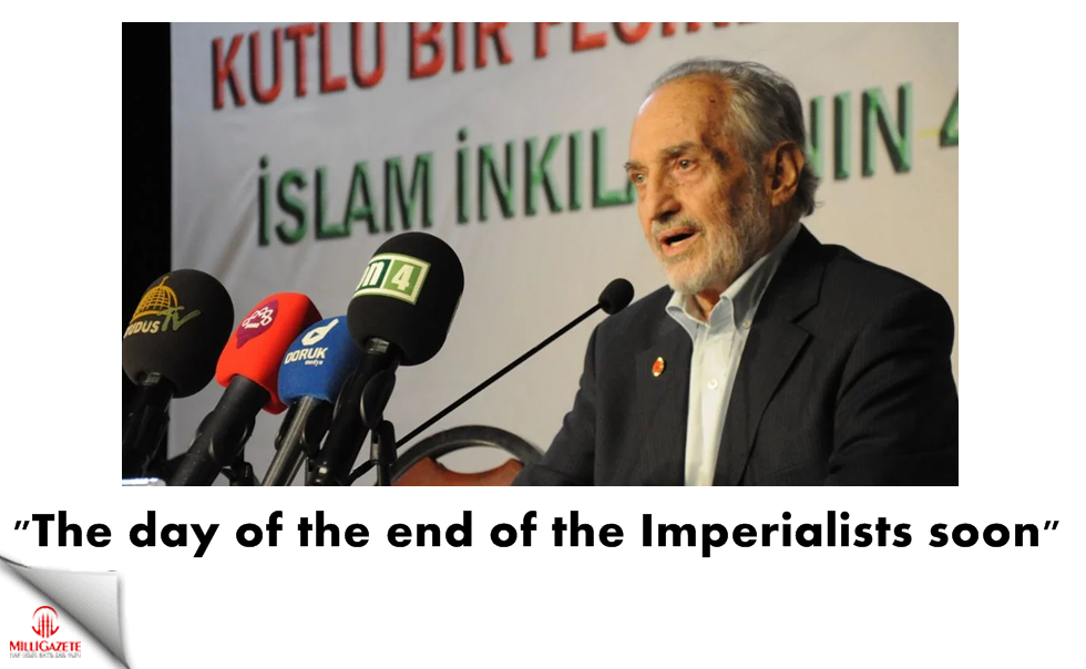 "Asiltürk: ""The day of the end of the Imperialists soon"""