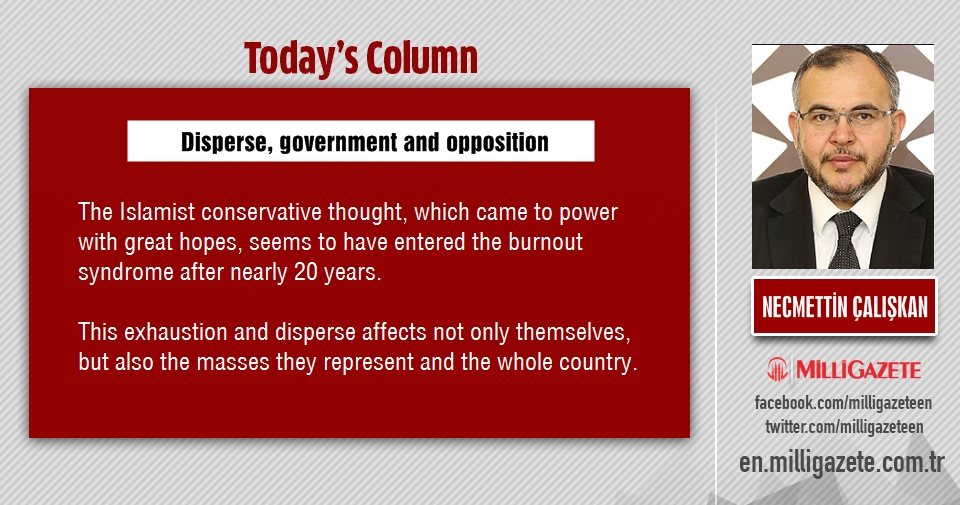 """Assoc. Dr. Necmettin Caliskan: """"Disperse, government and opposition"""""""