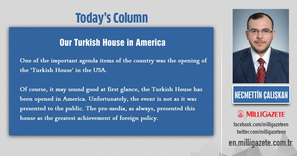 "Assoc. Dr. Necmettin Caliskan: ""Our Turkish House in America!"""