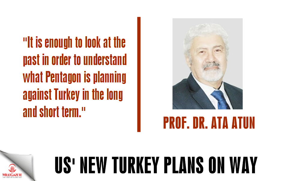 "Ata Atun: ""US new Turkey plans on way"""