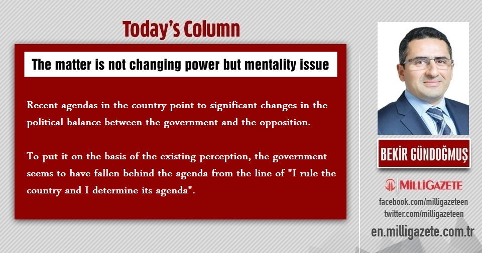 "Bekir Bündoğmuş: ""The matter is not changing power but mentality issue"""