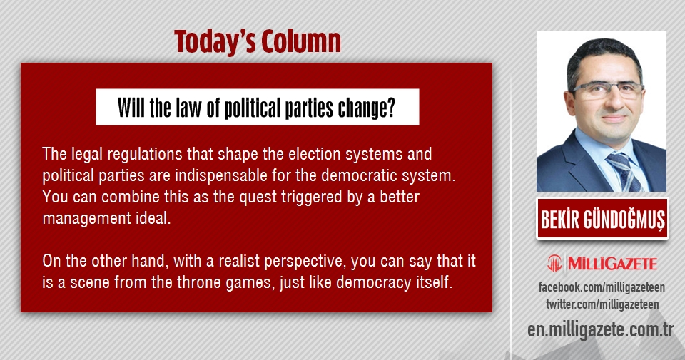 Bekir Bündoğmuş: Will the law of political parties change?