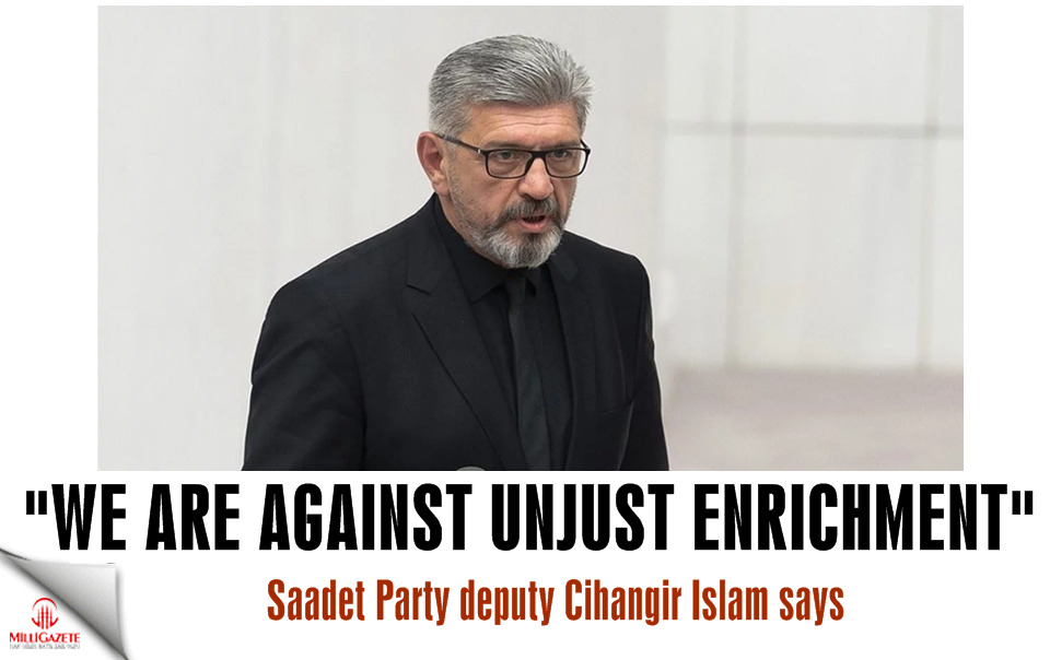 "Cihangir Islam: ""We are against unjust enrichment!"""