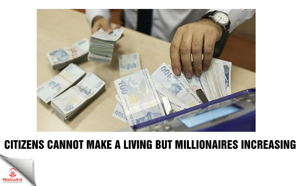 Citizens cannot make a living but millionaires increasing!