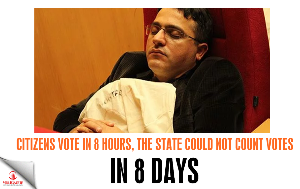 Citizens vote in 8 hours, the state could not count votes since 8 days ...