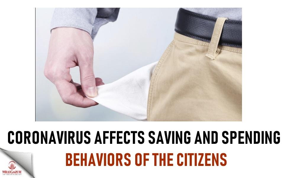 Coronavirus affects saving and spending behaviors of citizens