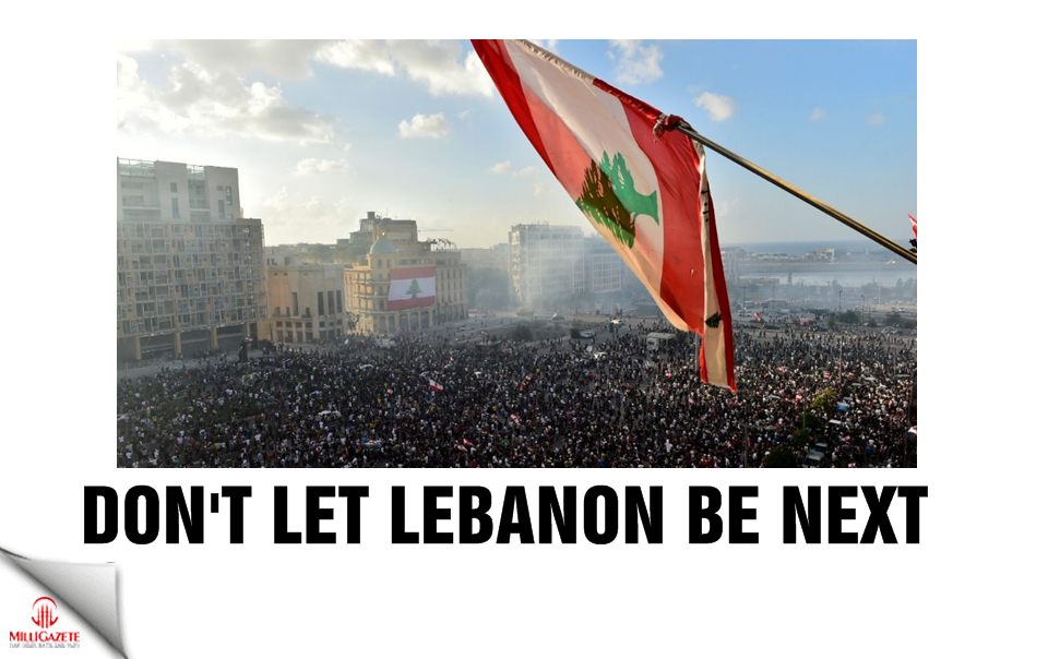 Dont let Lebanon be next one!