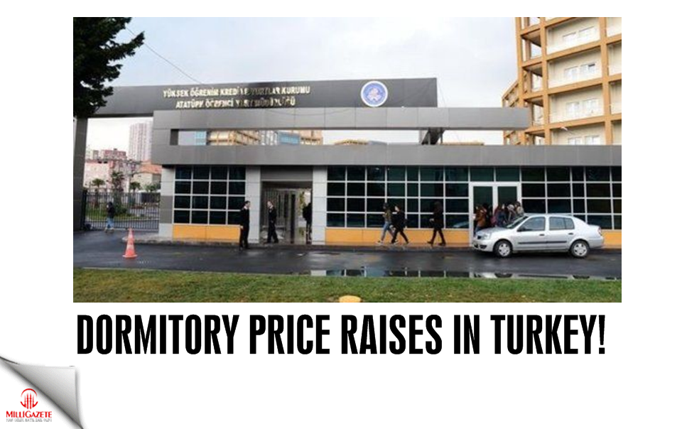 Dormitory price raises in Turkey!