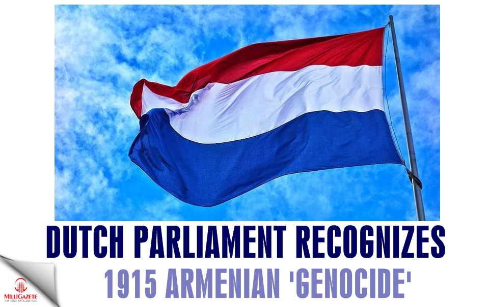 Dutch parliament recognizes 1915 Armenian 'genocide'