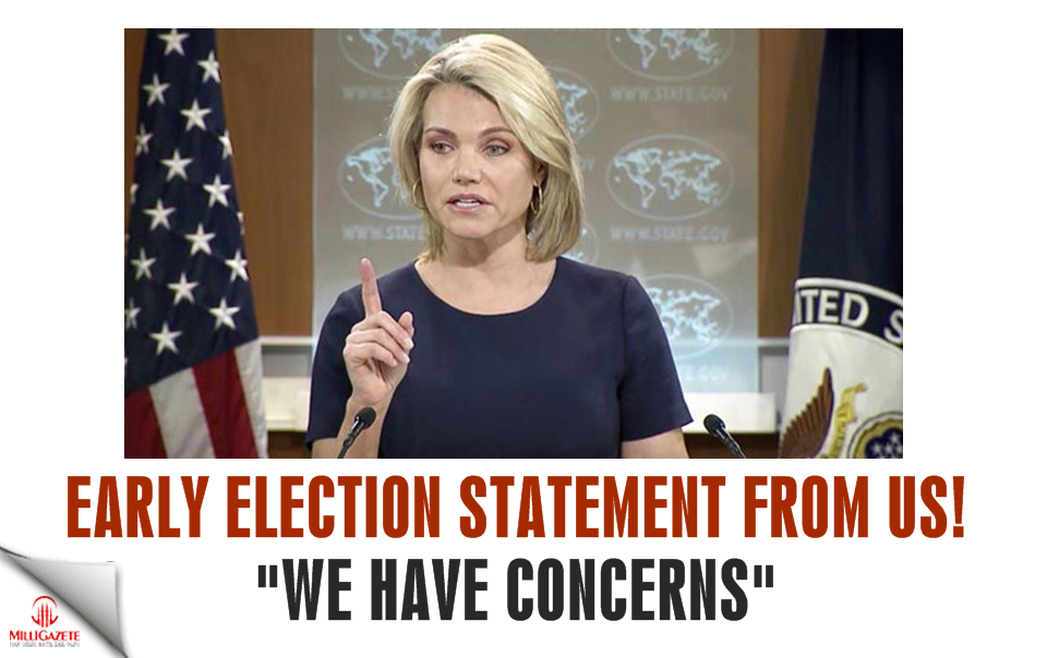 "Early election statement from US! ""We have worries"""