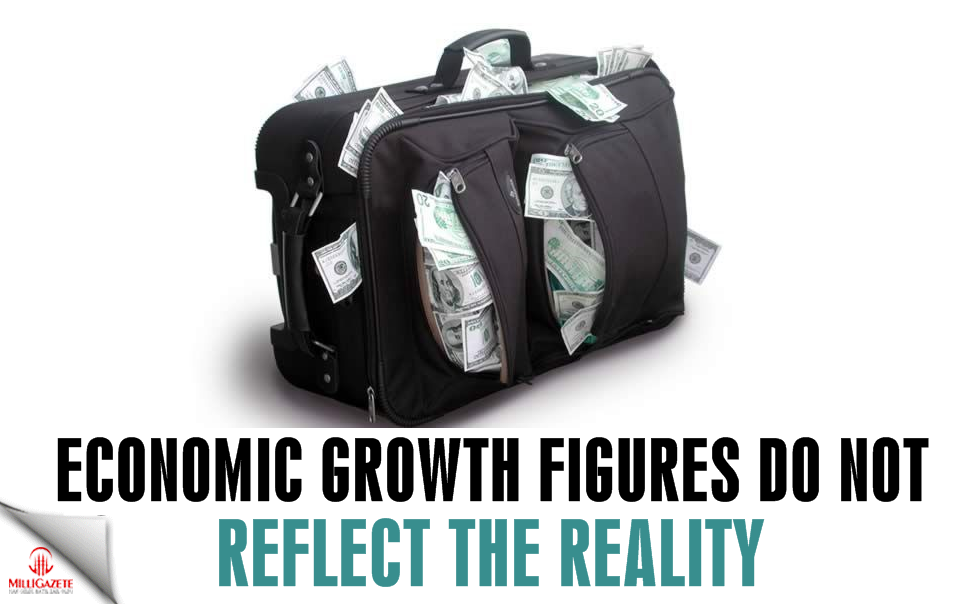Economic growth figures do not reflect the reality