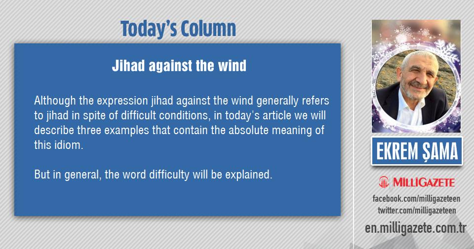 """Ekrem Şama: """"Jihad against the wind"""""""