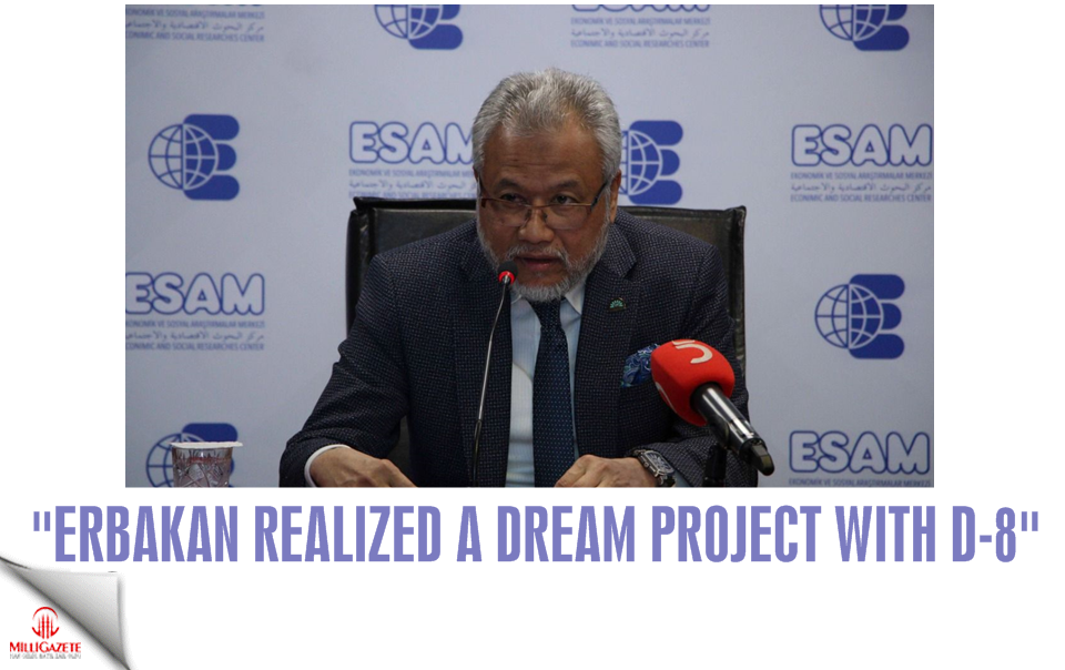 """Erbakan realized a dream project with D-8"""