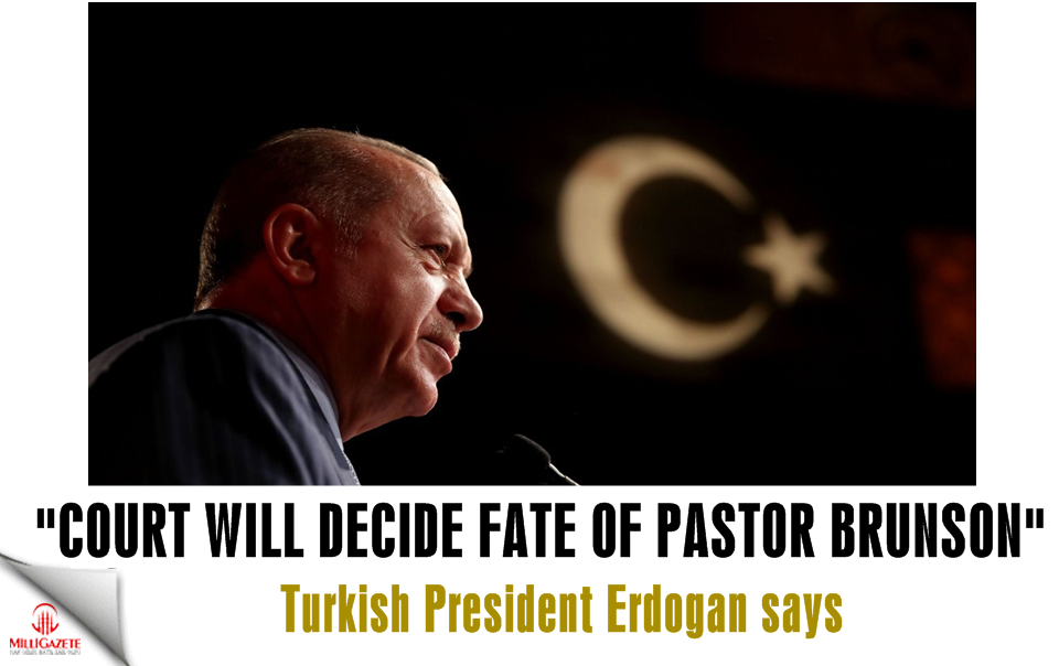 "Erdogan: ""Court will decide fate of detained U.S. pastor"""