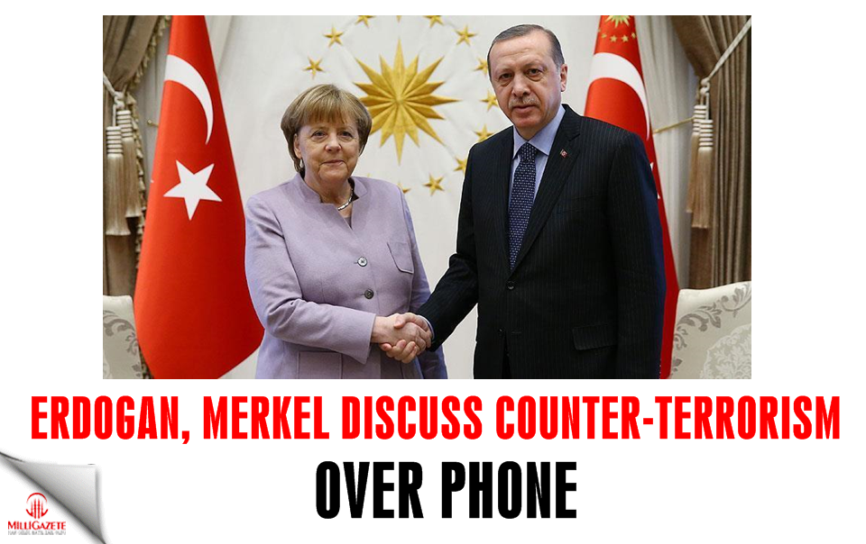 Erdogan, Merkel discuss counter-terrorism over phone
