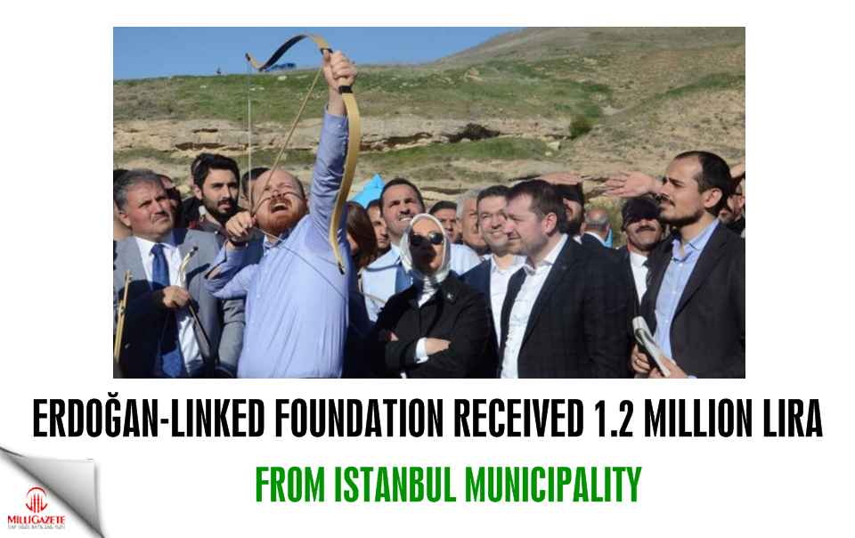 Erdoğan-linked foundation received 1.2 million lira from Istanbul municipality - report