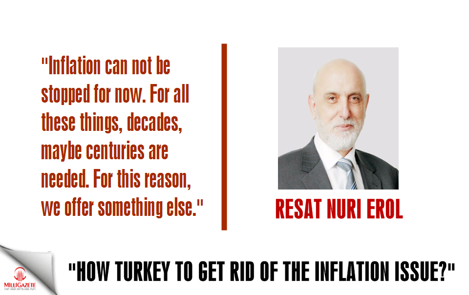 "Erol: ""How Turkey to get rid of the inflation issue?"""