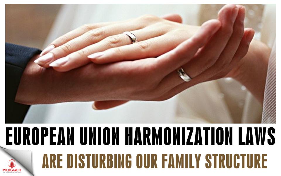 European Union harmonization laws are disturbing our family structure