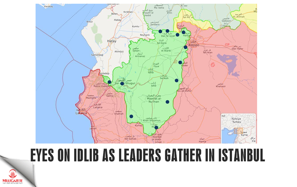 Eyes on Idlib as leaders gather in Istanbul