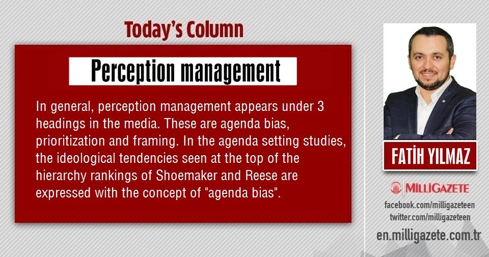 "Fatih Yılmaz: ""Perception management"""