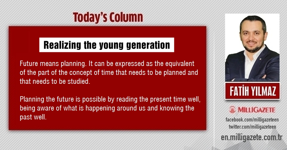 "Fatih Yılmaz: ""Realizing the young generation"""