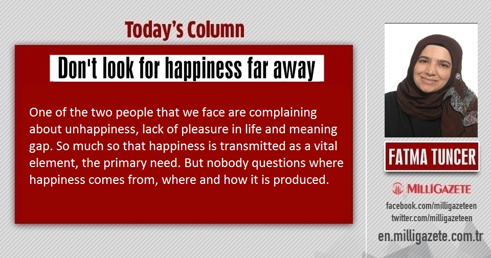 """Fatma Tuncer: """"Dont look for happiness far away"""""""