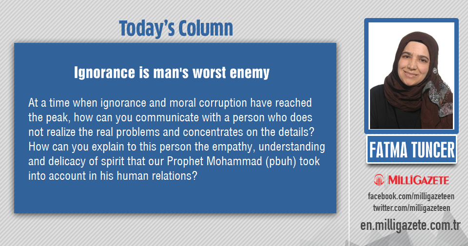 "Fatma Tuncer: ""Ignorance is mans worst enemy"""
