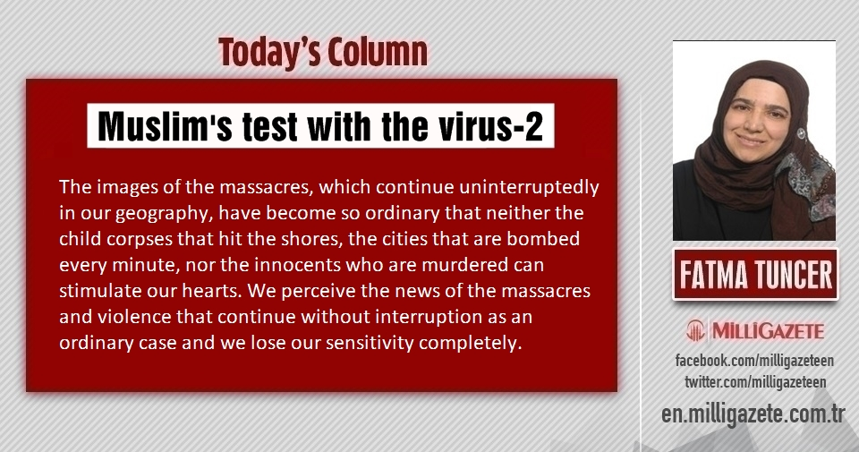 "Fatma Tuncer: ""Muslims test with the virus-2"""